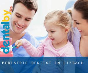 Pediatric Dentist in Etzbach
