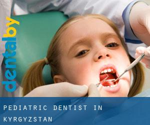 Pediatric Dentist in Kyrgyzstan