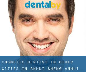 Cosmetic Dentist in Other Cities in Anhui Sheng (Anhui Sheng)