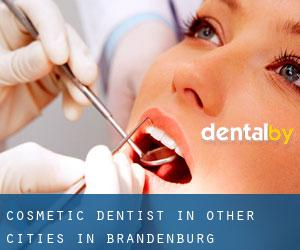 Cosmetic Dentist in Other Cities in Brandenburg (Brandenburg)