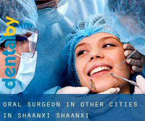 Oral Surgeon in Other Cities in Shaanxi (Shaanxi)