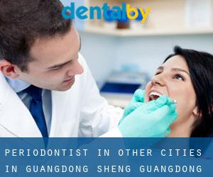 Periodontist in Other Cities in Guangdong Sheng (Guangdong Sheng)