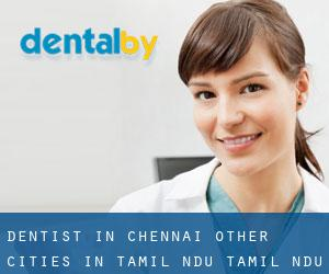 Dentist in Chennai (Other Cities in Tamil Nādu, Tamil Nādu)